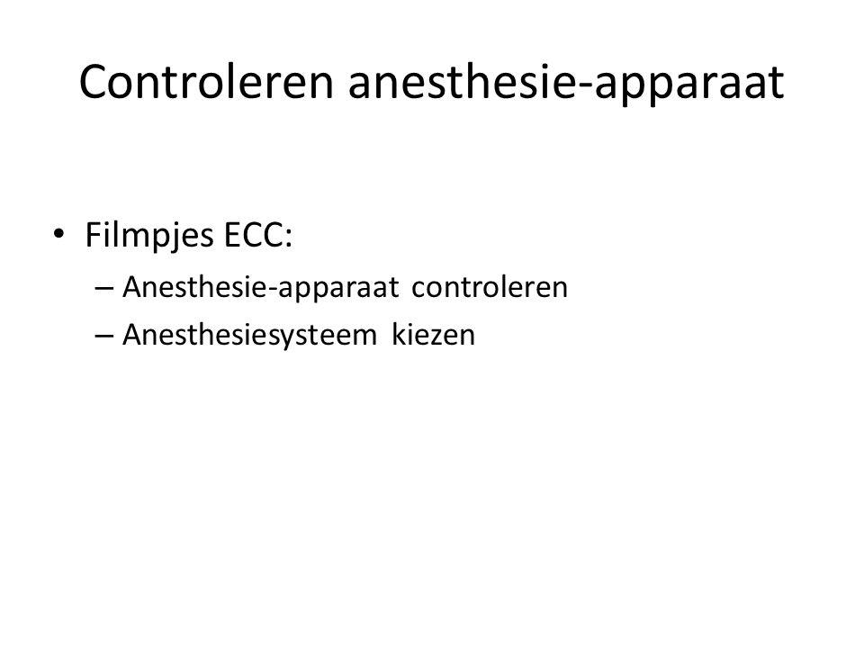 Controleren anesthesie-apparaat 1.Controle gasfles(sen): – Zit er genoeg in.