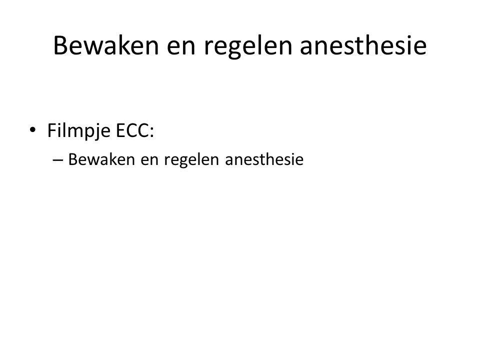Bewaken en regelen anesthesie Filmpje ECC: – Bewaken en regelen anesthesie