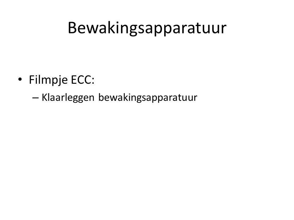 Bewakingsapparatuur Filmpje ECC: – Klaarleggen bewakingsapparatuur