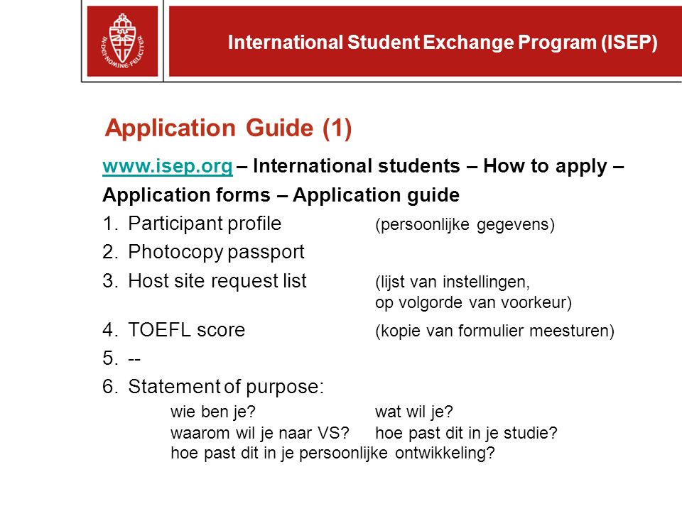 www.isep.orgwww.isep.org – International students – How to apply – Application forms – Application guide 1.Participant profile (persoonlijke gegevens)