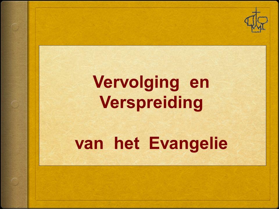 Vervolging en Verspreiding van het Evangelie
