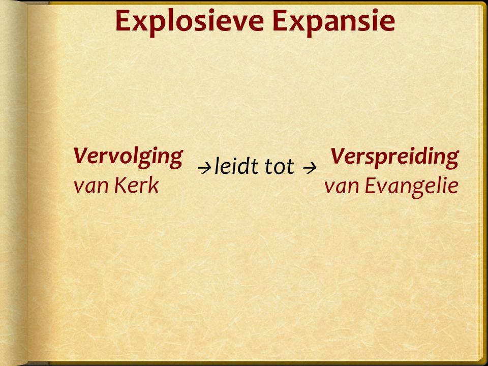 Explosieve Expansie Vervolging van Kerk Verspreiding van Evangelie  leidt tot 