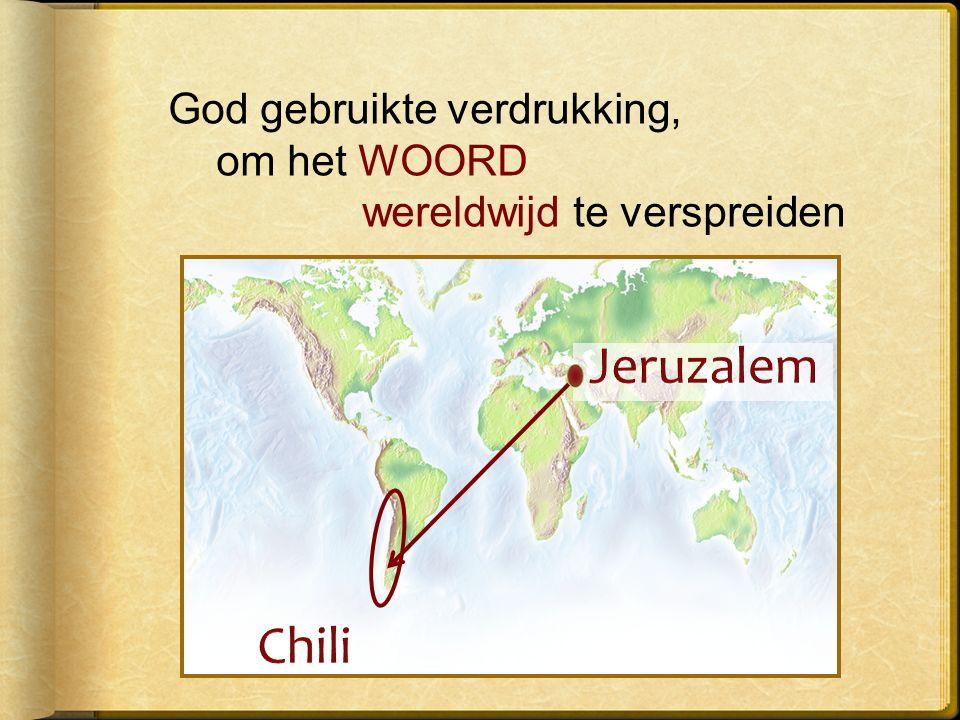 God gebruikte verdrukking, om het WOORD wereldwijd te verspreiden