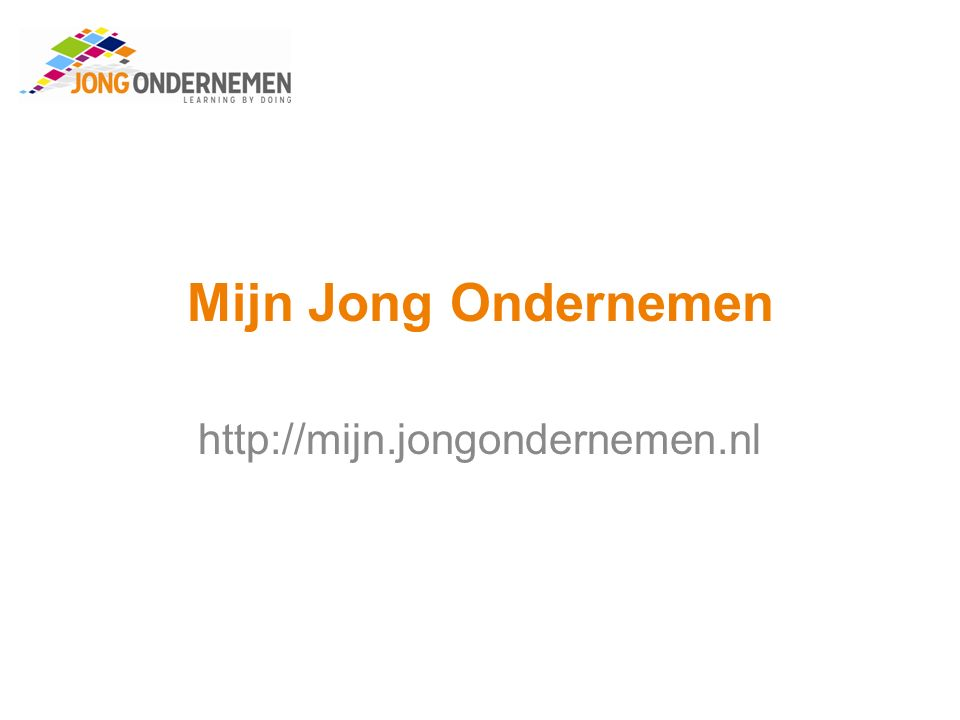 Mijn Jong Ondernemen http://mijn.jongondernemen.nl
