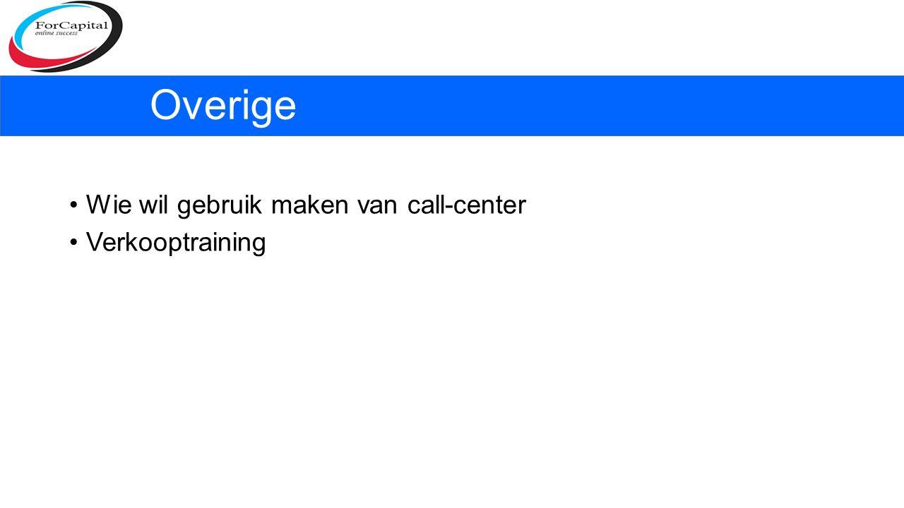 Overige Wie wil gebruik maken van call-center Verkooptraining