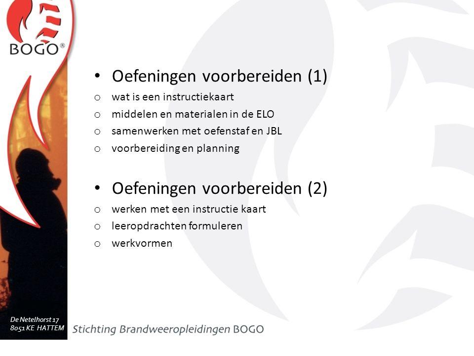 De Netelhorst 17 8051 KE HATTEM www.bogo.nl Oefeningen voorbereiden (1) o wat is een instructiekaart o middelen en materialen in de ELO o samenwerken met oefenstaf en JBL o voorbereiding en planning Oefeningen voorbereiden (2) o werken met een instructie kaart o leeropdrachten formuleren o werkvormen