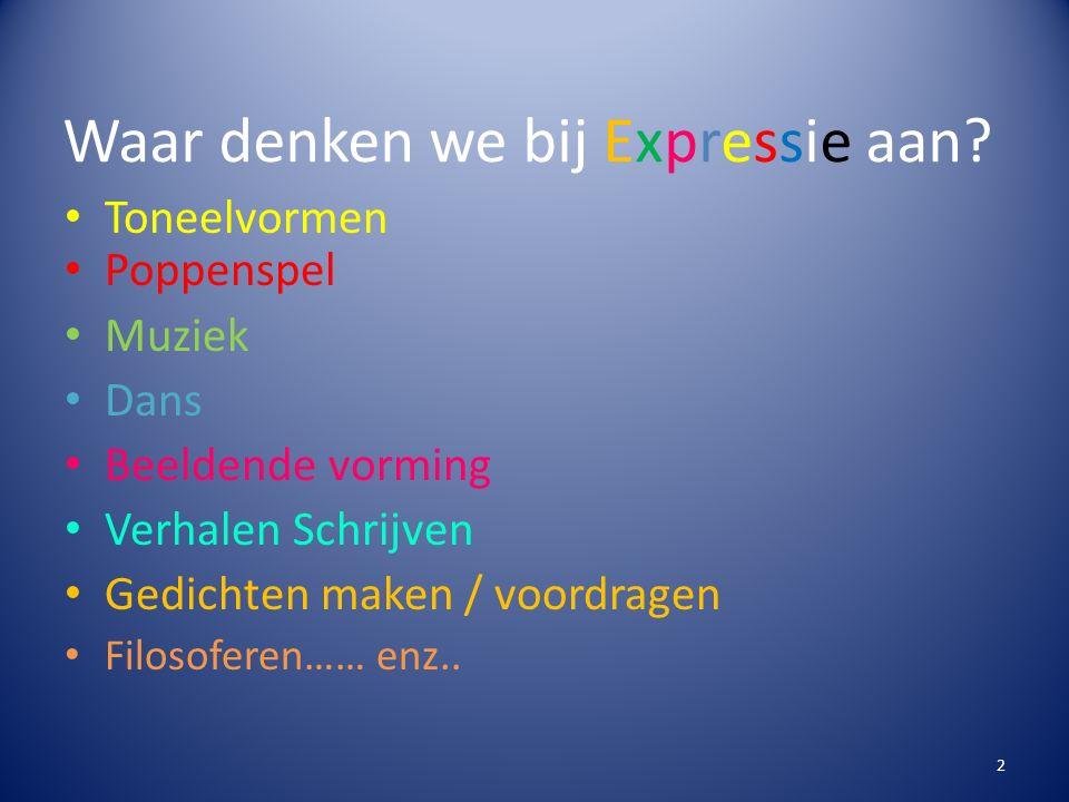 Waar denken we bij Expressie aan.