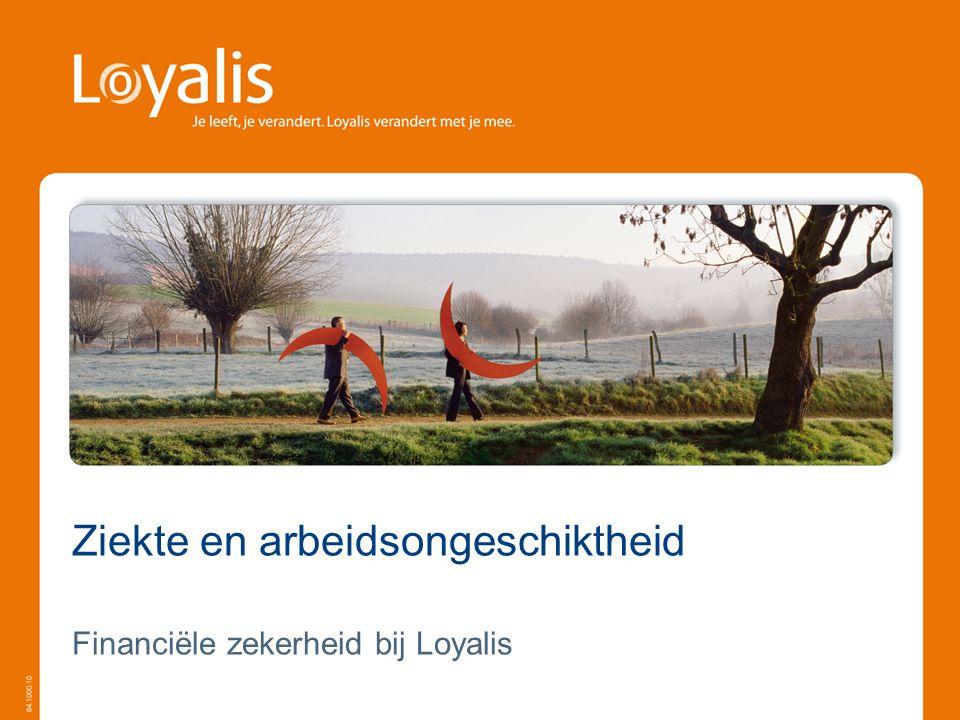 Ziekte en arbeidsongeschiktheid Financiële zekerheid bij Loyalis