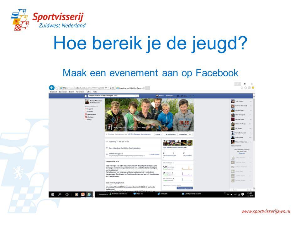 Hoe bereik je de jeugd Maak een evenement aan op Facebook