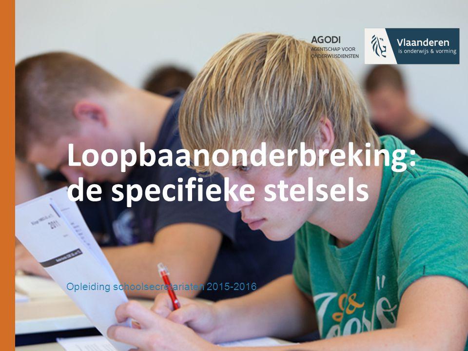 Loopbaanonderbreking: de specifieke stelsels Opleiding schoolsecretariaten 2015-2016