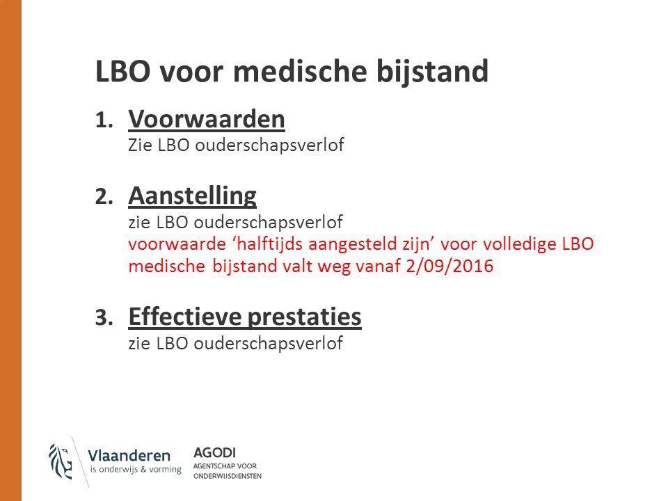 LBO voor medische bijstand 1.Voorwaarden Zie LBO ouderschapsverlof 2.