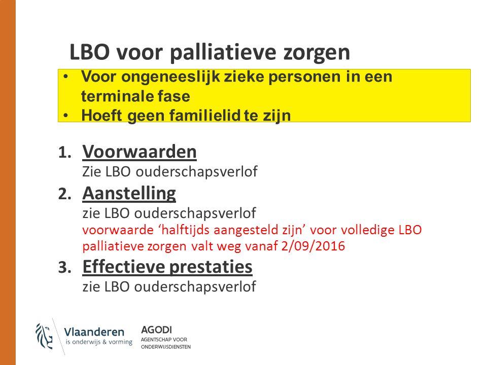 LBO voor palliatieve zorgen 1.Voorwaarden Zie LBO ouderschapsverlof 2.