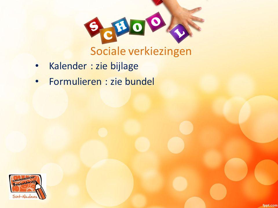 Sociale verkiezingen Kalender : zie bijlage Formulieren : zie bundel