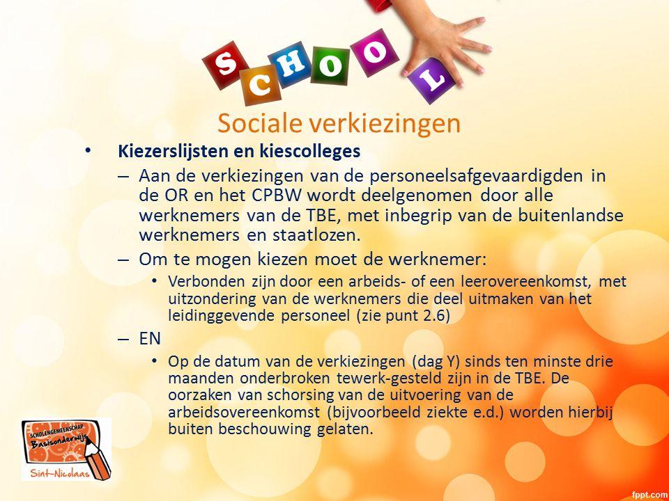 Sociale verkiezingen Kiezerslijsten en kiescolleges – Aan de verkiezingen van de personeelsafgevaardigden in de OR en het CPBW wordt deelgenomen door alle werknemers van de TBE, met inbegrip van de buitenlandse werknemers en staatlozen.