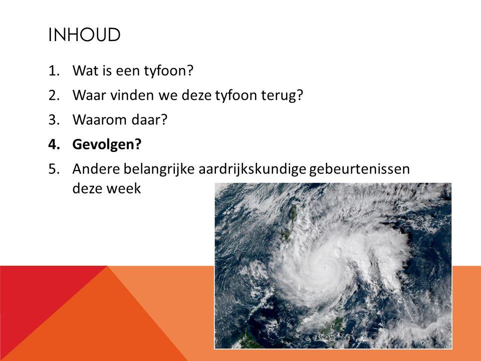 INHOUD 1.Wat is een tyfoon. 2.Waar vinden we deze tyfoon terug.