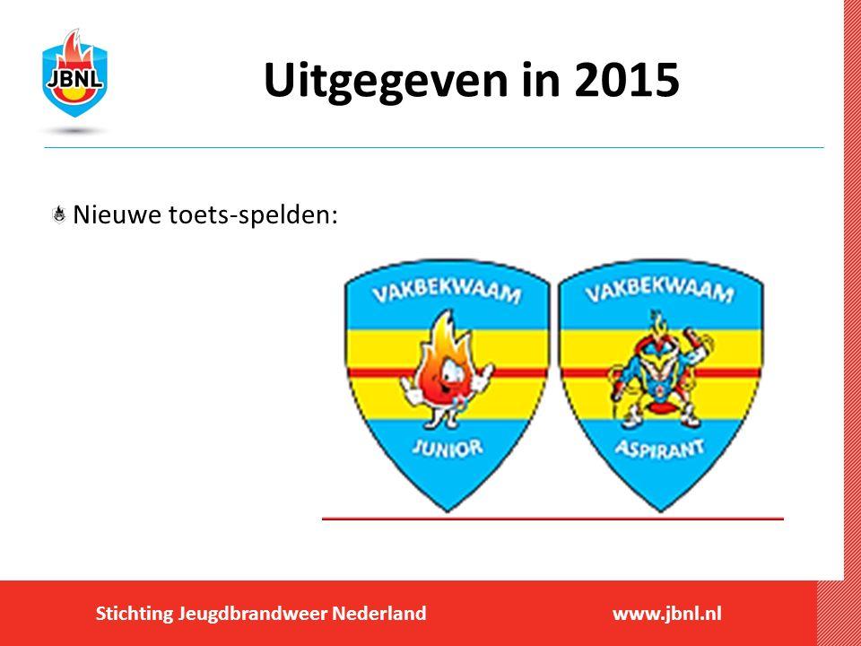 Stichting Jeugdbrandweer Nederlandwww.jbnl.nl Uitgegeven in 2015 Nieuwe toets-spelden: