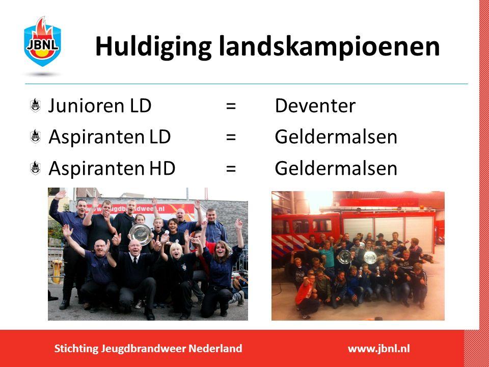 Stichting Jeugdbrandweer Nederlandwww.jbnl.nl Huldiging landskampioenen Junioren LD= Deventer Aspiranten LD=Geldermalsen Aspiranten HD=Geldermalsen