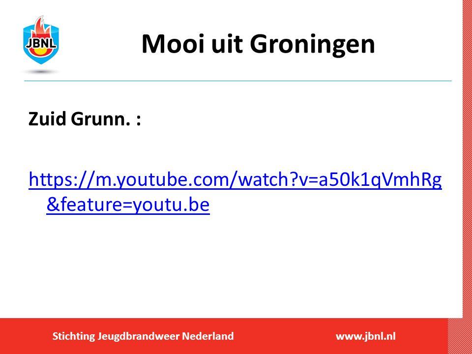 Stichting Jeugdbrandweer Nederlandwww.jbnl.nl Mooi uit Groningen Zuid Grunn.