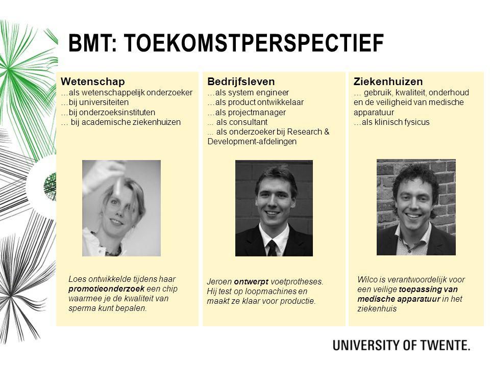 BMT: TOEKOMSTPERSPECTIEF Wetenschap …als wetenschappelijk onderzoeker …bij universiteiten …bij onderzoeksinstituten … bij academische ziekenhuizen Bed