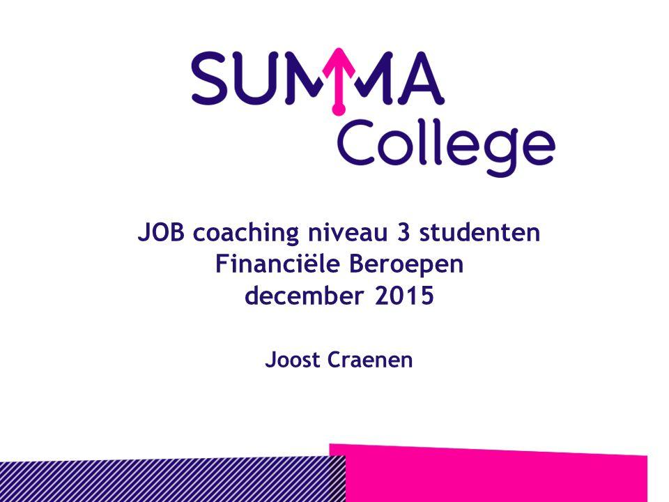 JOB coaching niveau 3 studenten Financiële Beroepen december 2015 Joost Craenen
