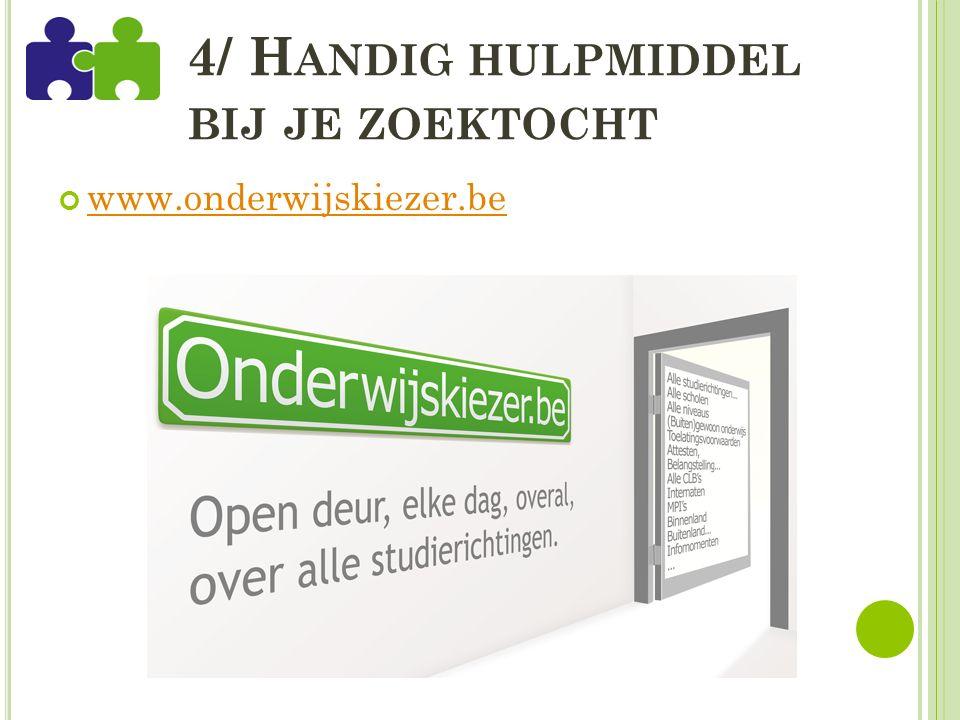 4/ H ANDIG HULPMIDDEL BIJ JE ZOEKTOCHT www.onderwijskiezer.be