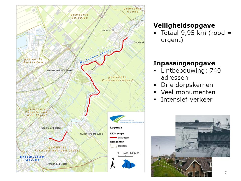 Veiligheidsopgave  Totaal 9,95 km (rood = urgent) 7 Inpassingsopgave  Lintbebouwing: 740 adressen  Drie dorpskernen  Veel monumenten  Intensief verkeer