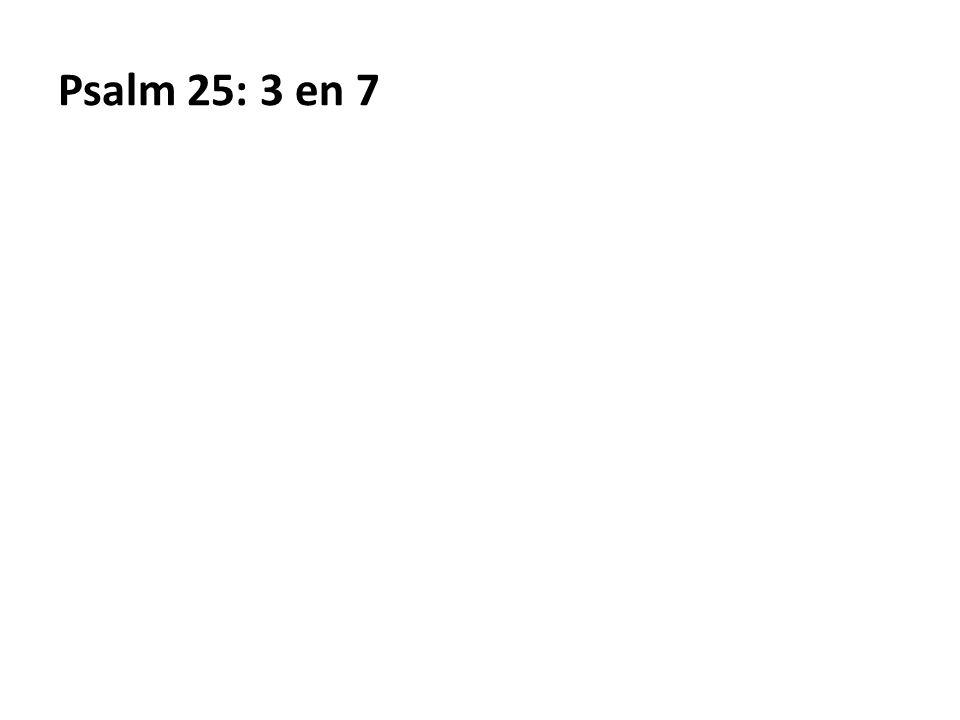 Psalm 25: 3 en 7