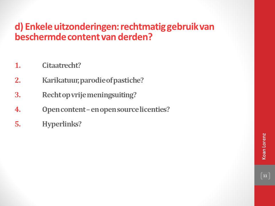 1. d) Enkele uitzonderingen: rechtmatig gebruik van beschermde content van derden.