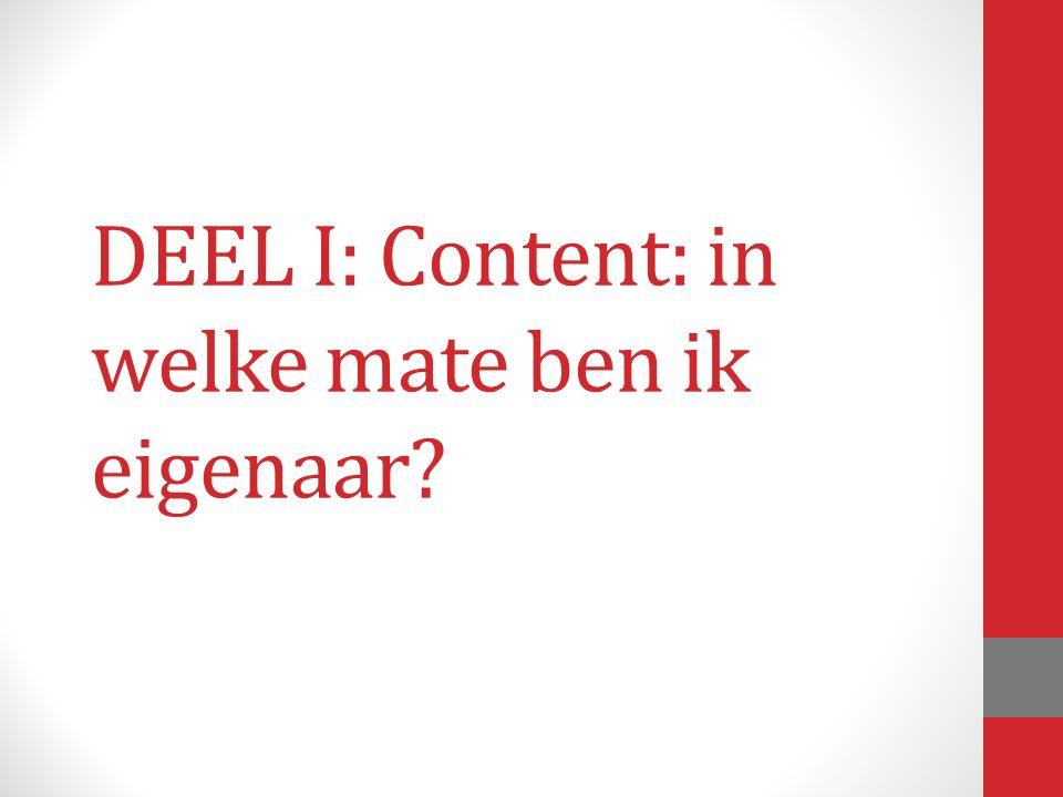 DEEL I: Content: in welke mate ben ik eigenaar