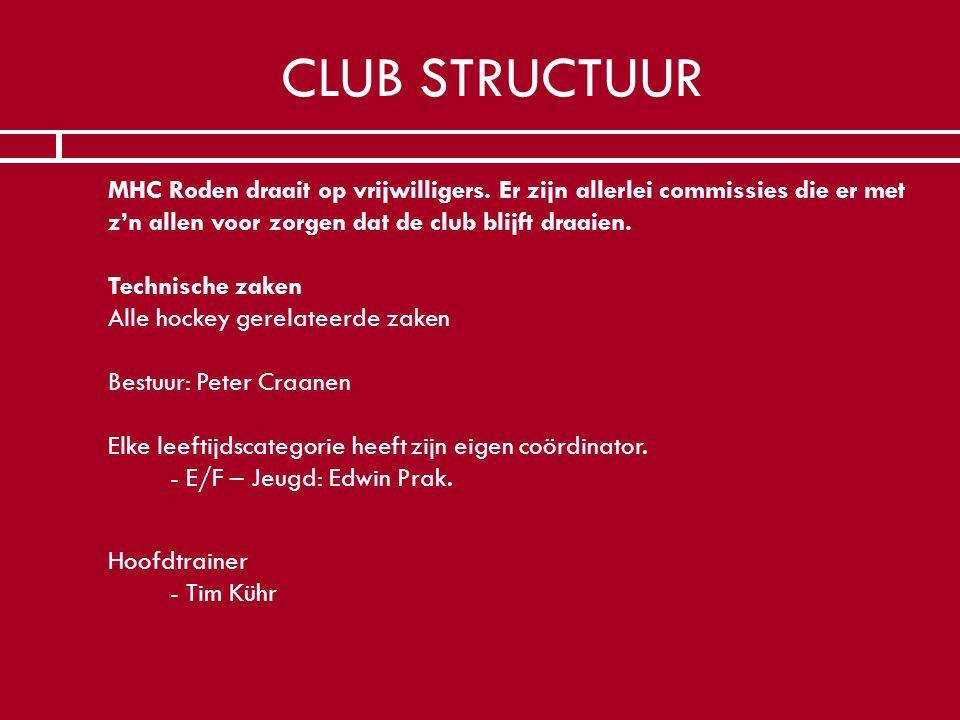 CLUB STRUCTUUR  MHC Roden draait op vrijwilligers. Er zijn allerlei commissies die er met z'n allen voor zorgen dat de club blijft draaien. Technisch