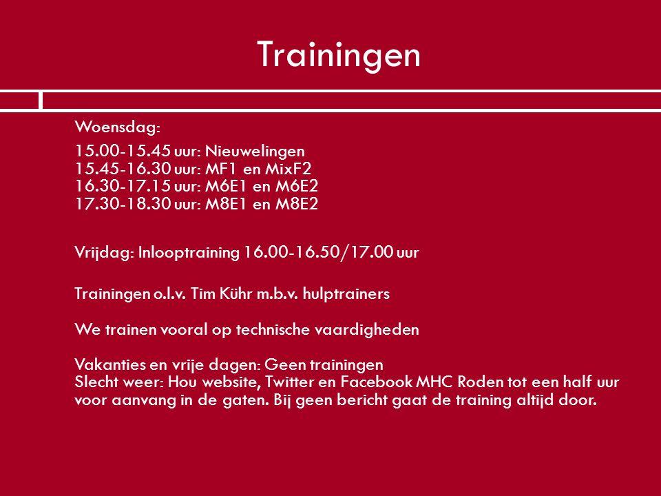 Trainingen  Woensdag:  15.00-15.45 uur: Nieuwelingen 15.45-16.30 uur: MF1 en MixF2 16.30-17.15 uur: M6E1 en M6E2 17.30-18.30 uur: M8E1 en M8E2  Vri