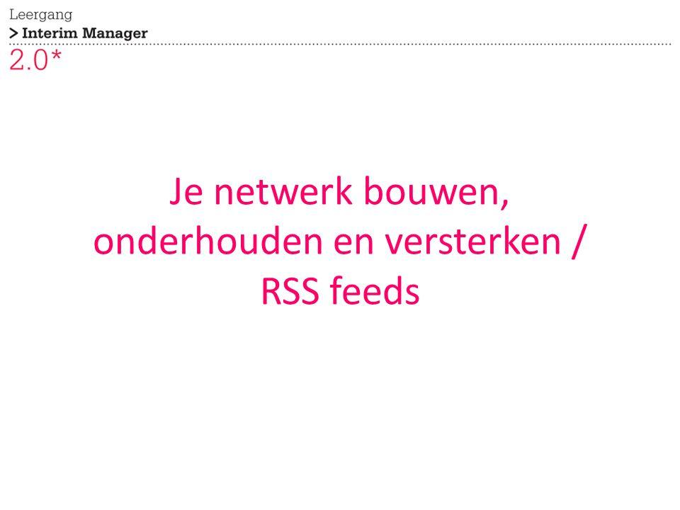 Je netwerk bouwen, onderhouden en versterken / RSS feeds