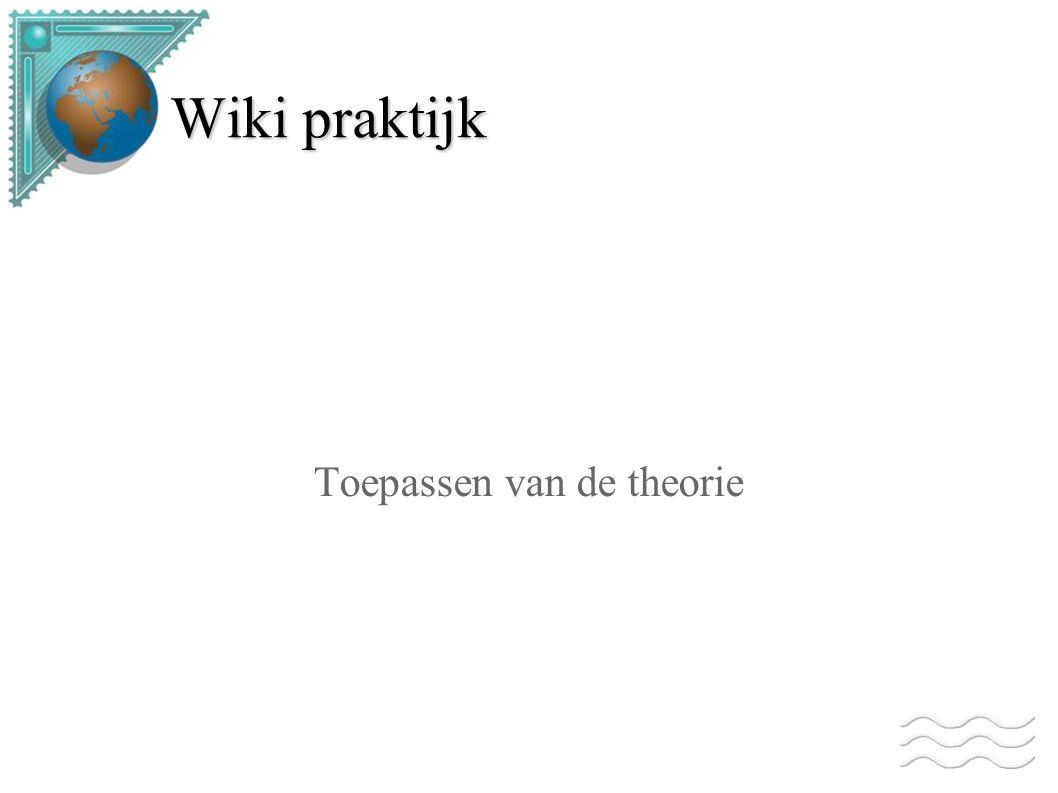 Wiki praktijk Toepassen van de theorie