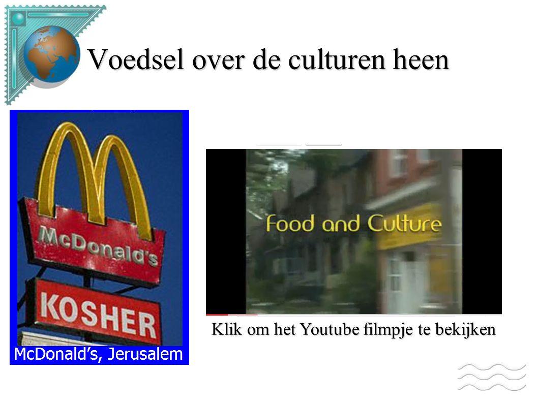 Voedsel over de culturen heen Klik om het Youtube filmpje te bekijken