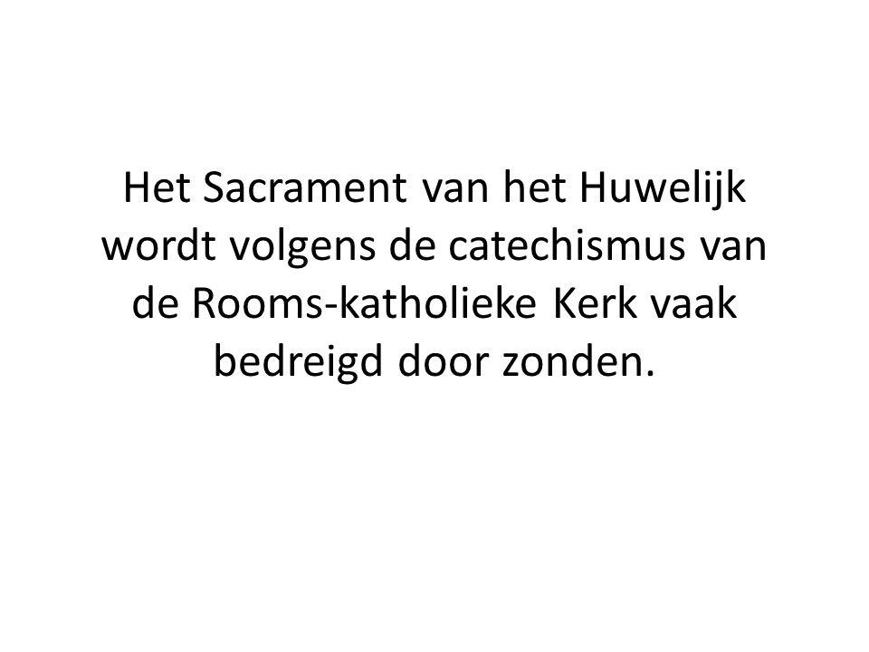 Het Sacrament van het Huwelijk wordt volgens de catechismus van de Rooms-katholieke Kerk vaak bedreigd door zonden.