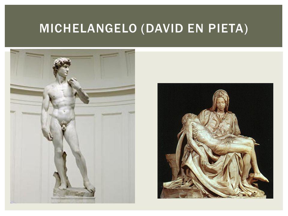 MICHELANGELO (DAVID EN PIETA)