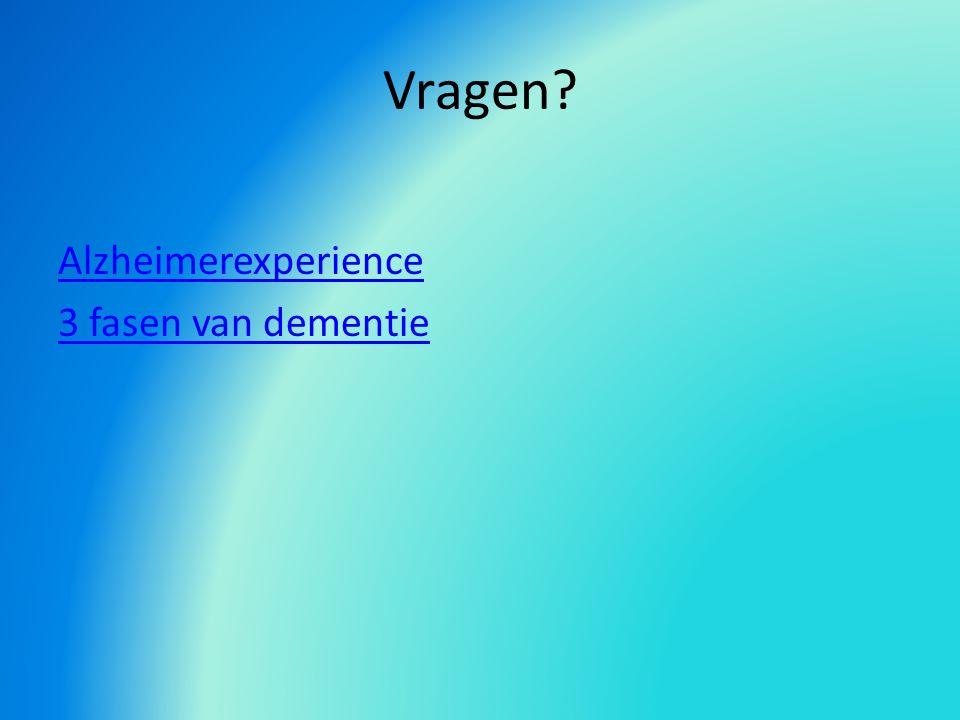 Vragen Alzheimerexperience 3 fasen van dementie