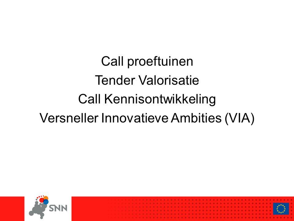 Call proeftuinen Tender Valorisatie Call Kennisontwikkeling Versneller Innovatieve Ambities (VIA)