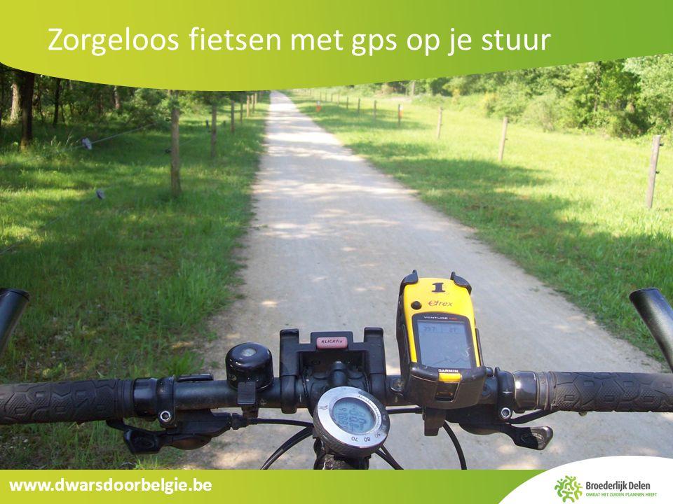www.dwarsdoorbelgie.be Zorgeloos fietsen met gps op je stuur