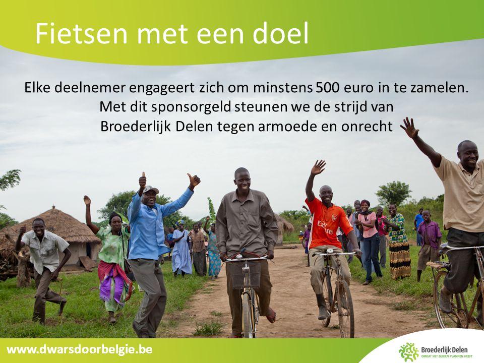 www.dwarsdoorbelgie.be Fietsen met een doel Elke deelnemer engageert zich om minstens 500 euro in te zamelen. Met dit sponsorgeld steunen we de strijd