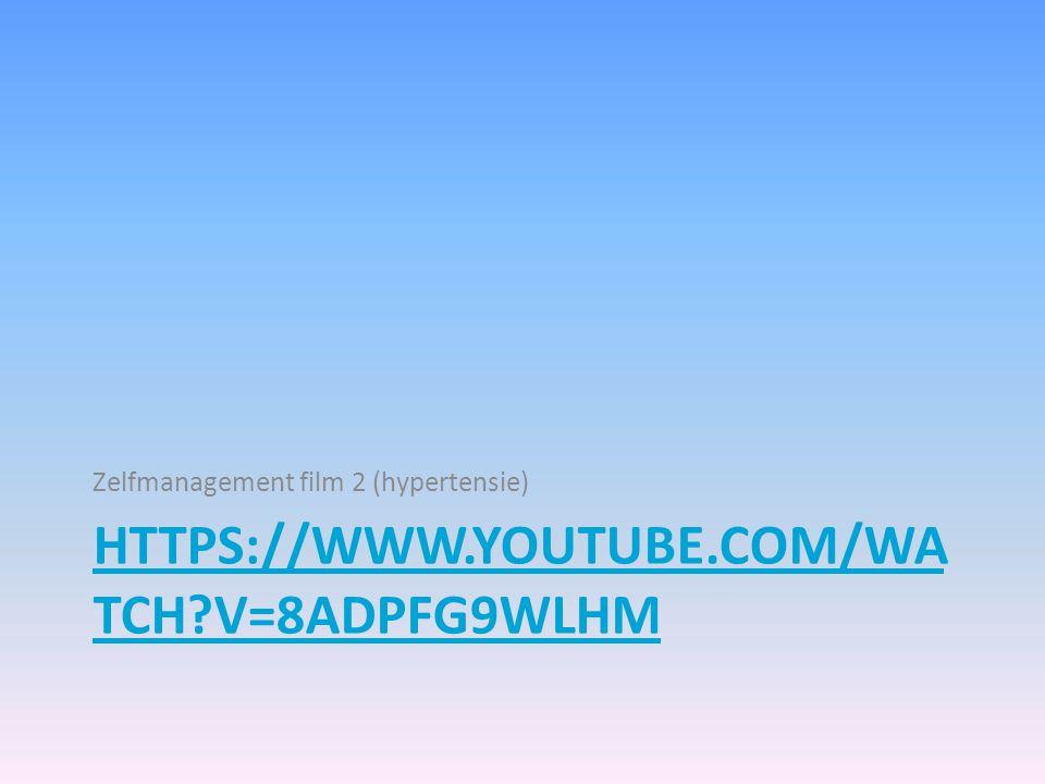 HTTPS://WWW.YOUTUBE.COM/WA TCH?V=8ADPFG9WLHM Zelfmanagement film 2 (hypertensie)