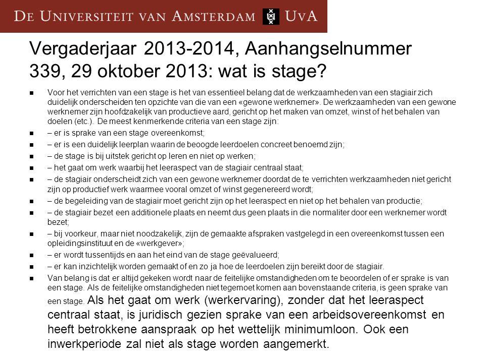 Vergaderjaar 2013-2014, Aanhangselnummer 339, 29 oktober 2013: wat is stage.