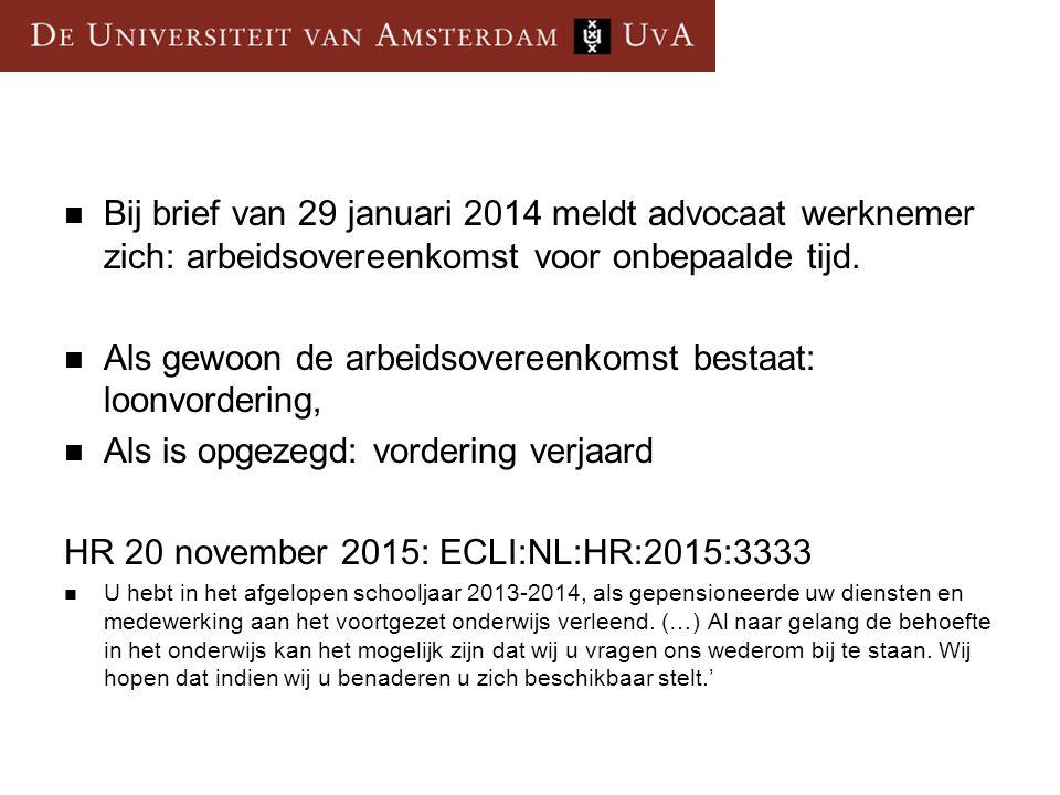 Bij brief van 29 januari 2014 meldt advocaat werknemer zich: arbeidsovereenkomst voor onbepaalde tijd.