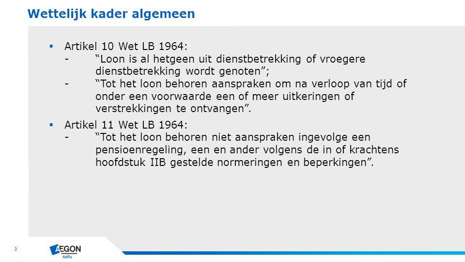 """3  Artikel 10 Wet LB 1964: -""""Loon is al hetgeen uit dienstbetrekking of vroegere dienstbetrekking wordt genoten""""; -""""Tot het loon behoren aanspraken o"""