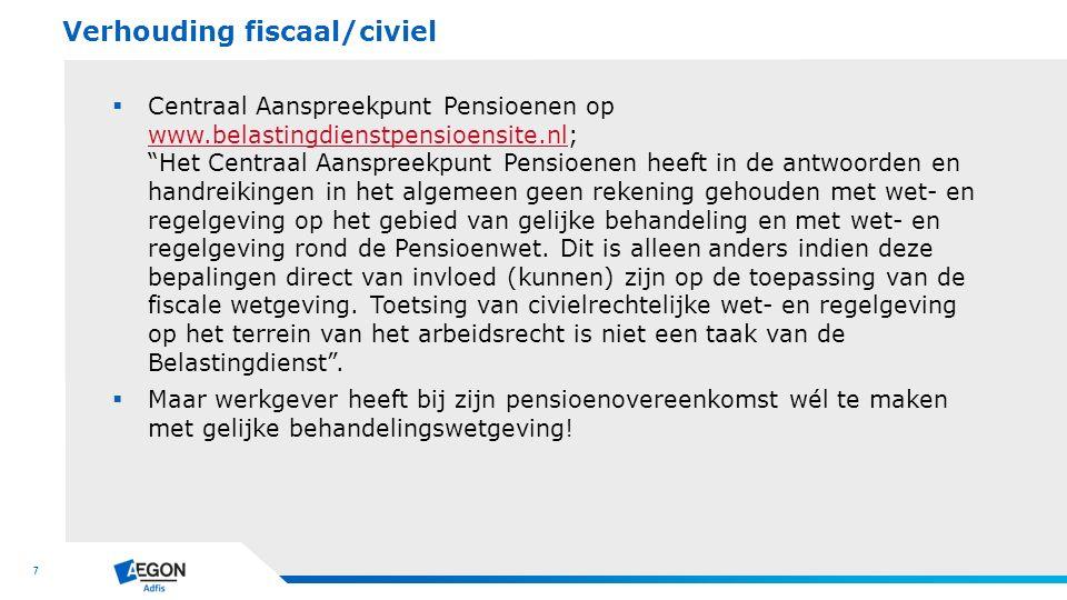 """7  Centraal Aanspreekpunt Pensioenen op www.belastingdienstpensioensite.nl; """"Het Centraal Aanspreekpunt Pensioenen heeft in de antwoorden en handreik"""