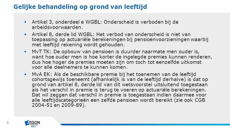 8  Artikel 3, onderdeel e WGBL: Onderscheid is verboden bij de arbeidsvoorwaarden.  Artikel 8, derde lid WGBL: Het verbod van onderscheid is niet va