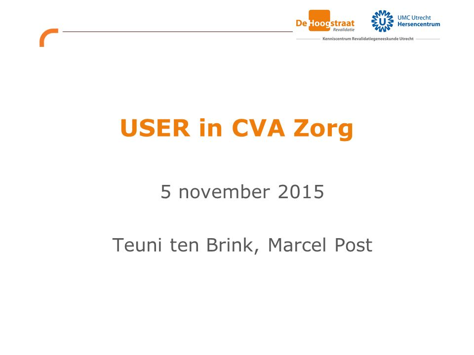 USER in CVA Zorg 5 november 2015 Teuni ten Brink, Marcel Post