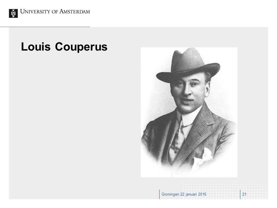 Groningen 22 januari 201621 Louis Couperus