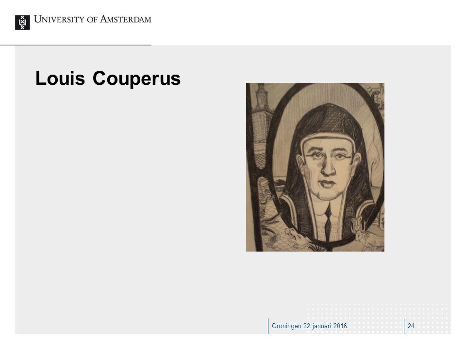 Groningen 22 januari 201624 Louis Couperus