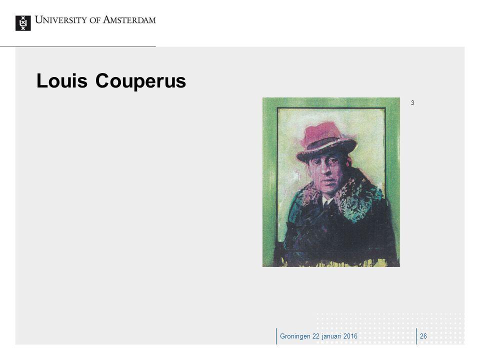 Groningen 22 januari 201626 Louis Couperus 3